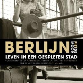 """""""Berlijn - Leven in een gespleten stad"""". Een avond met auteur Piet de Moor op 14 december om 19.00 uur"""
